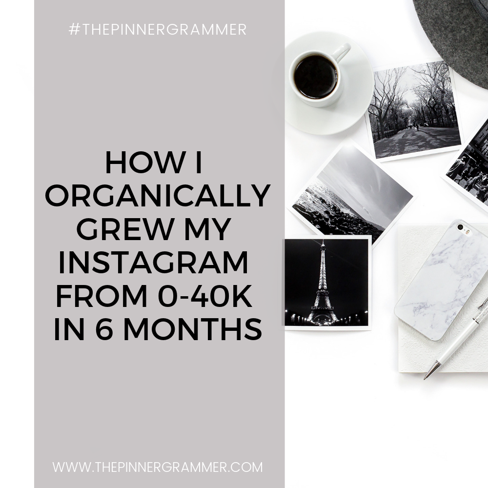 How I personally grew my Insta Following from 0-40k in 6 Months!