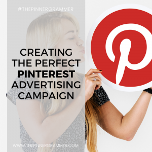 The perfect Pinterest Advertising campaign