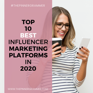 The Top 10 Ultimate Influencer Platforms to Use In 2020