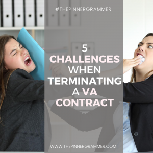 5 Challenges when Terminating a VA Contract